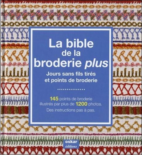 Françoise Hessel - La Bible de la broderie plus : Jours sans fils tirés et points de broderie