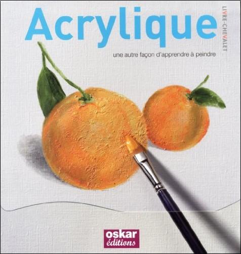 David Sanmiguel - Acrylique : Une autre façon d'apprendre à peindre