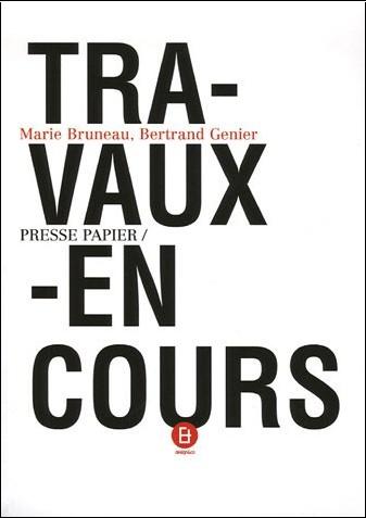 Marie Bruneau - Travaux en cours