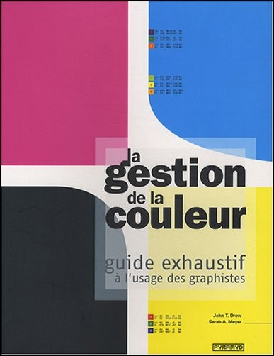John T. Drew - La gestion de la couleur : Guide exhaustif à l'usage des graphistes