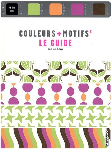 Heidi Arrizabalaga - Couleurs + Motifs : Le guide (1Cédérom)