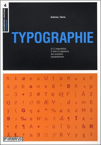 Paul Harris - Typographie : L'organisation, le style et l'apparence des caractères typographiques