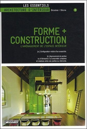 Graeme Brooker - Forme + Construction : L'Aménagement de l'espace intérieur