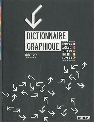 Peter J. Wolf - Dictionnaire graphique. Français/ Anglais/ Allemand/ Italien/ Espagnol
