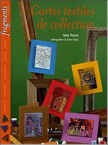 Anne Prunet - Cartes textiles de collection ou les ATC