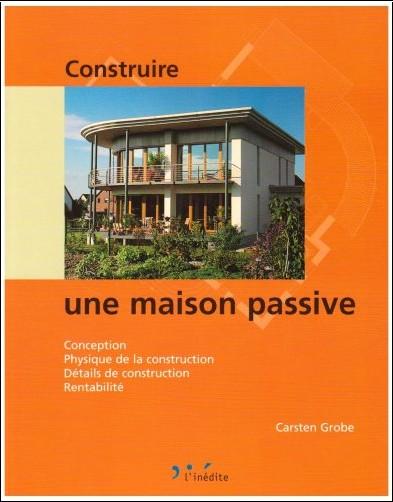 Carsten Grobe - Construire une maison passive
