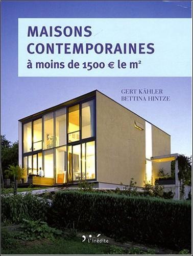 Gert Kähler - Maisons contemporaines à moins de 1500€ le m² : Economiques et écologiques