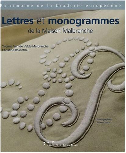 Yvonne Van de Velde-Malbranche - Lettres et monogrammes de la Maison Malbranche : Edition français-anglais-italien