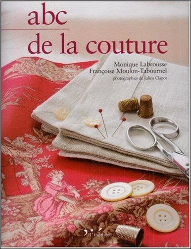 Monique Labrousse - Abc de la couture : Création et techniques