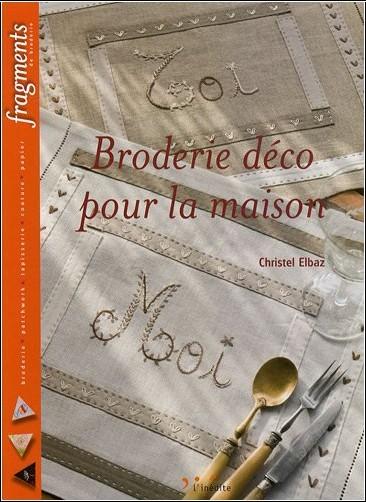 Broderie d co pour la maison christel elbaz livres - Decoration pour la maison ...