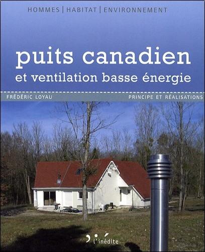 Frédéric Loyau - Puits canadien et ventilation basse énergie : Principe et réalisation