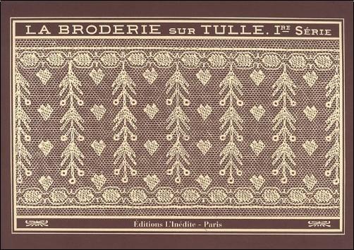 Editions l'Inédite - La broderie sur tulle : (Première série)
