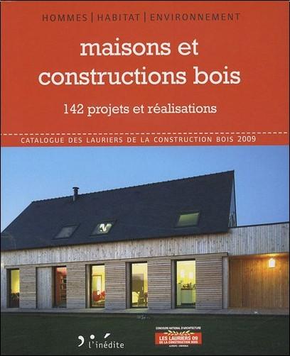 Editions l'Inédite - Maisons et constructions de bois : 142 projets et réalisations