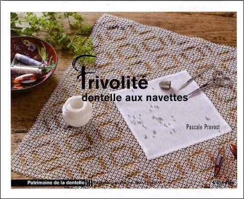 Pascale Provost - Frivolité : Dentelles aux navettes
