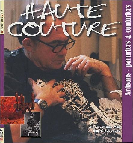 Leila Le Cavorzin-Mille - Haute couture : Artisans-paruriers & couturiers