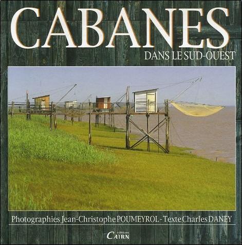 Charles Daney - Cabanes dans le Sud-Ouest