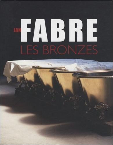 Philippe Dagen - Jan Fabre, les Bronzes