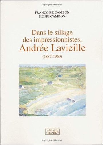 Françoise Cambon - Dans le sillage des impressionnistes, Andrée Lavieille (1887-1960)
