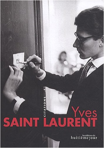 Yves Saint Laurent Citations Yves Saint Laurent Livres