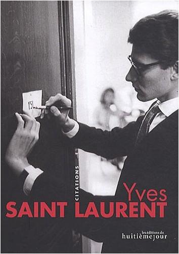 Yves Saint Laurent - Yves Saint Laurent : Citations