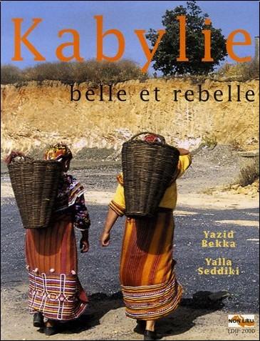 Yazid Bekka - Kabylie : Belle et rebelle