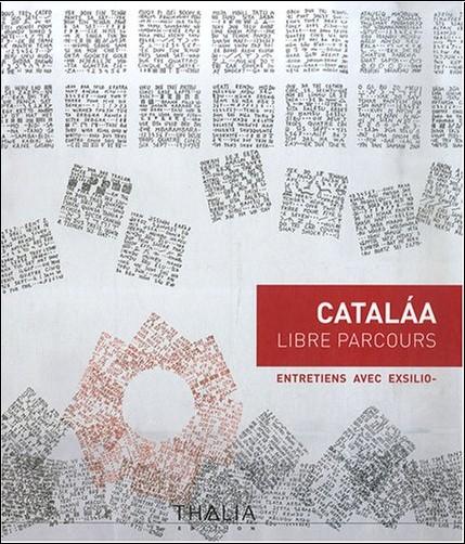 Françoise Catalaa - Catalaa : Libre parcours