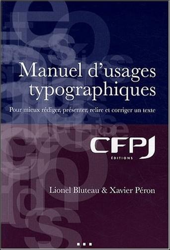 Lionel Bluteau - Manuel d'usages typographiques : Pour mieux rédiger, présenter, relire et corriger un texte