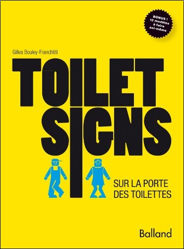 Gilles Bouley-Franchitti - Toilet signs
