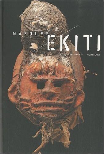 Reginald Groux - Masques Ekiti : Visages de l'au-delà