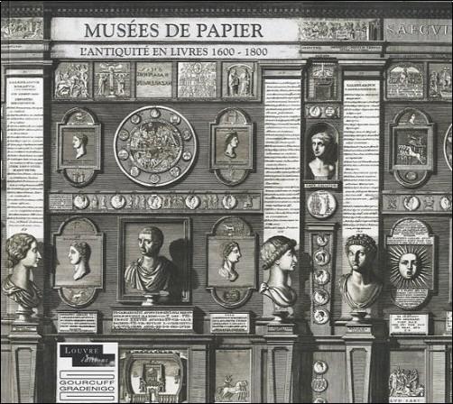 Elisabeth Décultot - Musées de papier : L'antiquité en livres 1600-1800