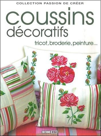 Editions Esi - Coussins décoratifs : Tricot, broderie, peinture...