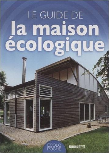 Philippe Boucher - Le guide de la maison écologique
