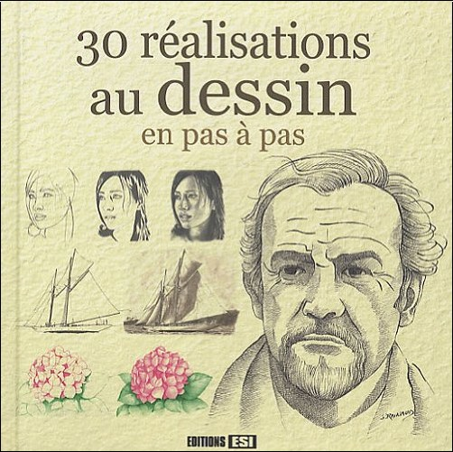 ESI Editions - 30 réalisations au dessin en pas à pas