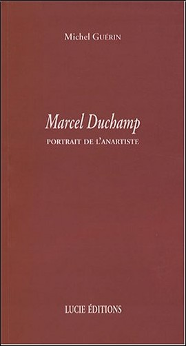 Michel Guérin - Marcel Duchamp : Portrait de l'anartiste