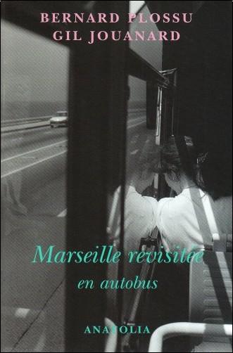 Bernard Plossu - Marseille revisitée en autobus