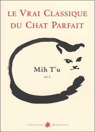 Jean-Michel Cornu - Mâh T'u, le Vrai Classique du Chat Parfait : Tome 2