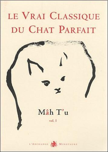 Jean-Michel Cornu - Mâh T'u, le Vrai Classique du Chat Parfait : Tome 1