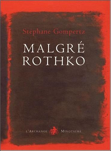 Stéphane Gompertz - Malgré Rothko