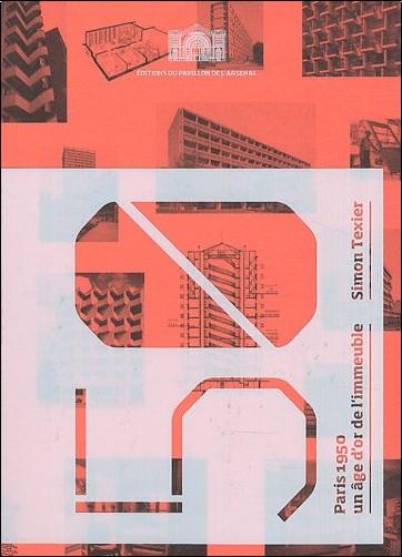 Simon Texier - Paris 1950 : Un âge d'or de l'immeuble