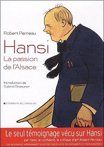 Robert Perreau - Hansi, la passion de l'Alsace