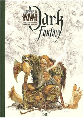 Laurent Souillé - Dark Fantasy : L'univers d'Adrian Smith