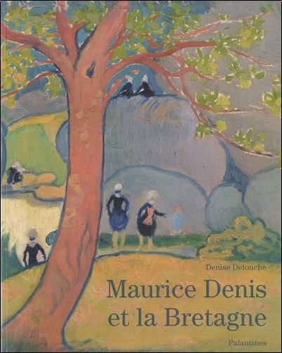 Denise Delouche - Maurice Denis et la Bretagne