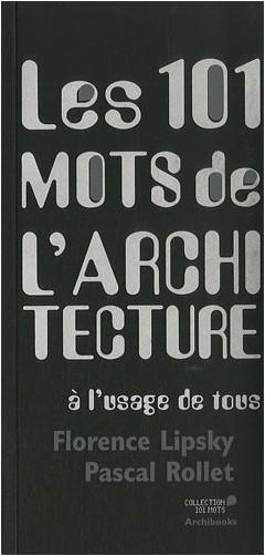 Pascal Rollet - Les 101 mots de l'architecture à l'usage de tous