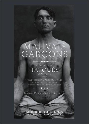 Pierrat Jérôme - Mauvais garçons, tattoed underworld a portrait gallery