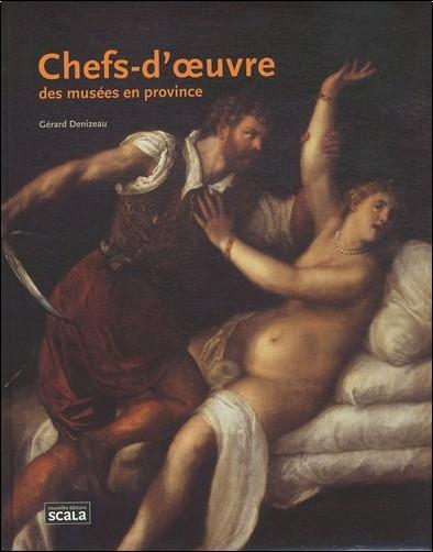 Gérard Denizeau - Chefs d'oeuvre des musées en province