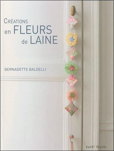 Bernadette Baldelli - Créations en fleurs de laine
