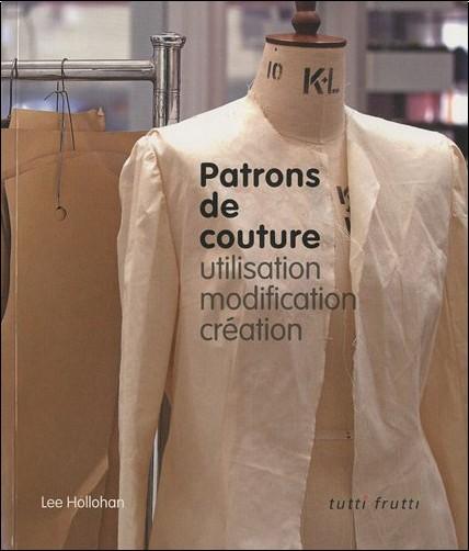 Lee Hollahan - Patrons de couture: utilisation, modification, création
