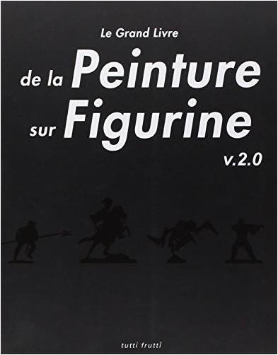 Jérémie Bonamant-Teboul - Le Grand livre de la peinture sur figurine