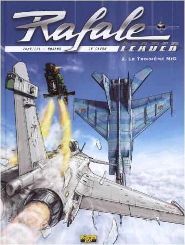 Frédéric Zumbiehl - Rafale leader, tome 2 : Le troisième MiG