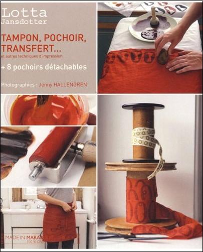 Lotta Jansdotter - Tampon, pochoir, transfert et autres techniques d'impression